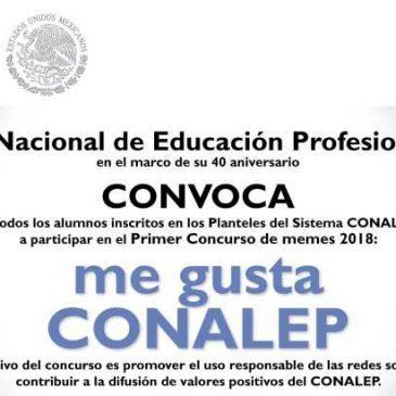 "Primer Concurso de Memes 2018 ""Me Gusta CONALEP"""